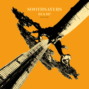 SOOTHSAYERS - Dis & Dat