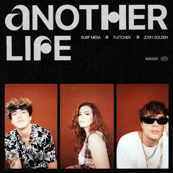 Surf Mesa mit Another Life (feat. FLETCHER & Josh Golden)