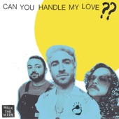 WALK THE MOON - Can You Handle My Love??