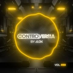 CONTROVERSIA by Alok, Vol. 003