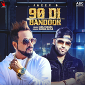 90 Di Bandook (with Harj Nagra) - Jazzy B