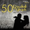 50 Greatest Ghazals Songs of Love and Longing
