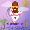 Tardezinha 2 (Ao Vivo) - Thiaguinho