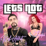 Lets Not (feat. Justina Valentine) - Single