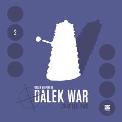Series 2, Chapter 2: Dalek War (Unabridged)