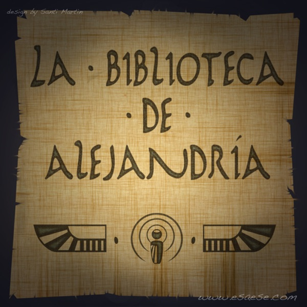 Podcast La Biblioteca de Alejandría