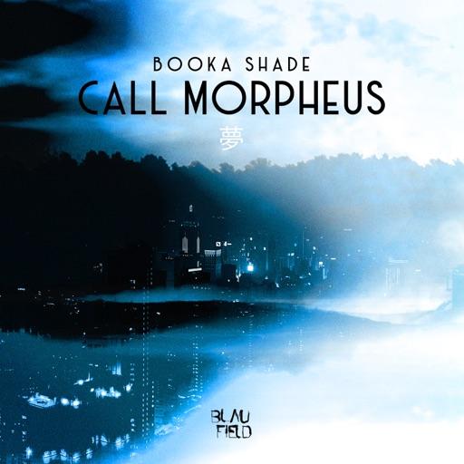 Call Morpheus - Single by Booka Shade
