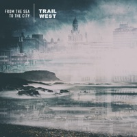 From the Sea To the City by Trail West on Apple Music