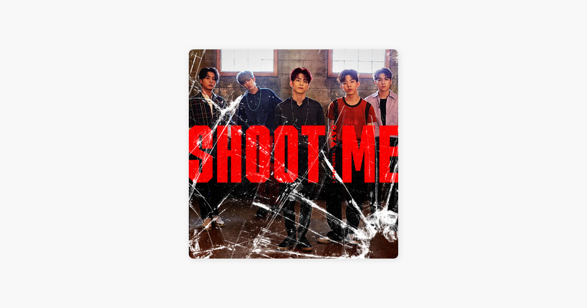 Shoot Me : Youth Part 1 - EP by DAY6 on Apple Music