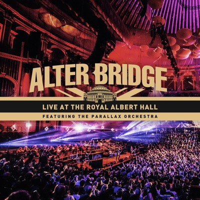 Live at the Royal Albert Hall (feat. The Parallax Orchestra) - Alter Bridge