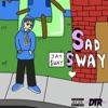 Sad Sway