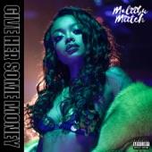 Maliibu Miitch - Give Her Some Money