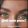 Qué Más Pues? by J Balvin & Maria Becerra