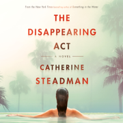 The Disappearing Act: A Novel (Unabridged)