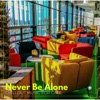 Never Be Alone: Chillout Music for Cafe
