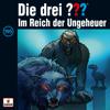 Folge 195: Im Reich der Ungeheuer - Die drei ???