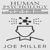 Joe Miller - Human Psychology: How Does the Mind Work & How to Use It to Your Advantage (Unabridged)  artwork
