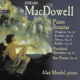 MacDowell: Piano Sonatas Nos  2-4, Sea Pieces, Sonata Tragica, & Woodland  Sketches by Alan Mandel