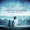 Casting Crowns - Jesus, Hold Me Now artwork