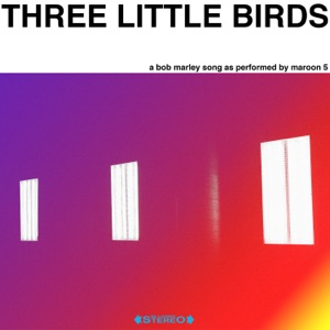 Three Little Birds - Single Mp3 Download