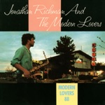 Jonathan Richman & The Modern Lovers - Everything's Gotta Be Right