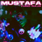 Mustafa - Yung Raja