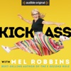 "Kick Ass with Mel Robbins: Life-Changing Advice from the Author of ""The 5 Second Rule"" (Unabridged) AudioBook Download"