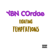 Fighting Temptations - YBN Cordae