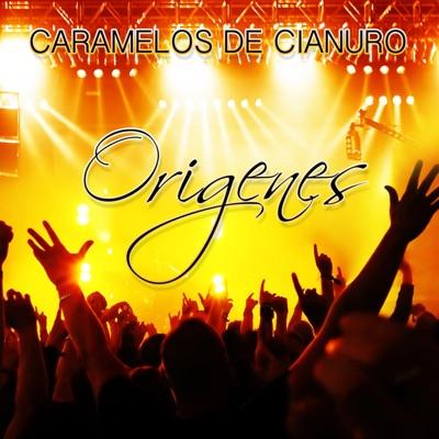 Orígenes - Caramelos De Cianuro