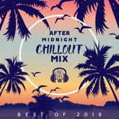 After Midnight Chillout Mix: Best of 2018, Copacabana Club del Mar, Sunset Ibiza Party, Caliente Music del Sol