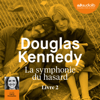 La Symphonie du hasard 2 - Douglas Kennedy