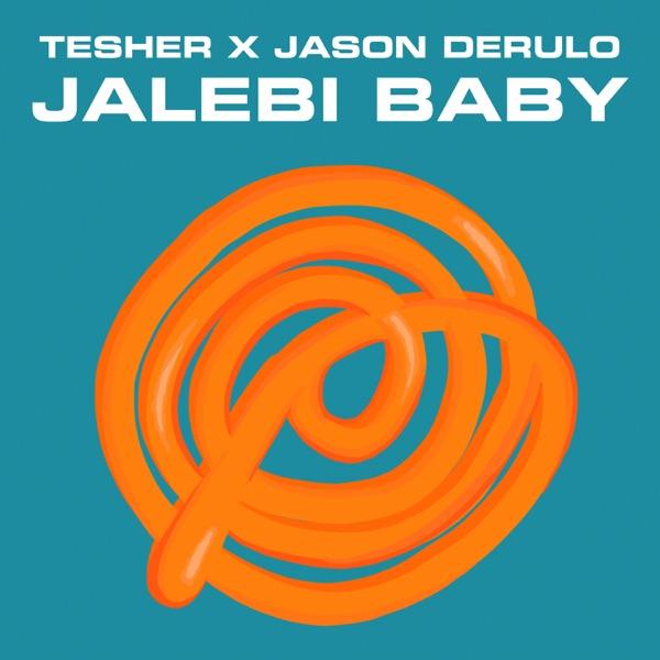 Tesher & Jason Derulo - Jalebi Baby <New>