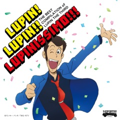 THE BEST COMPILATION of LUPIN THE THIRD『LUPIN! LUPIN!! LUPINISSIMO!!!』