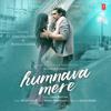 Humnava Mere - Jubin Nautiyal & Rocky-Shiv mp3