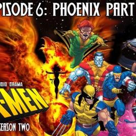 X-Men: The Audio Drama: S2 Episode 6: Phoenix Part 2 on