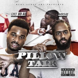 Pillow Talk Feat Mb58 Single By Chef Boi Ad On Apple Music