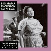 Big Mama Thornton - Ball N' Chain