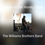 The Williams Brothers Band - Queen of the Honky Tonk