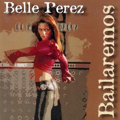 Bailaremos (Radio Edit) - Single - Belle Perez