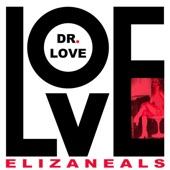 Eliza Neals - Love Dr. Love