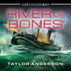 Taylor Anderson - River of Bones: Destroyermen Series, Book 13 (Unabridged)  artwork