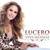 Lucero - Viva México