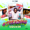 SQUASH & One Time Music - Trending artwork
