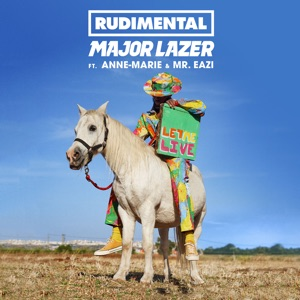 Rudimental & Major Lazer - Let Me Live feat. Anne-Marie & Mr Eazi