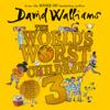 The World's Worst Children 3 (Unabridged) - David Walliams