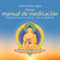 Gueshe Kelsang Gyatso - Nuevo manual de meditación [New Meditation Manual]: Meditaciones para una vida feliz y llena de significado [Meditations for a Happy Life Full of Meaning] (Unabridged)