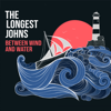 Between Wind and Water - The Longest Johns