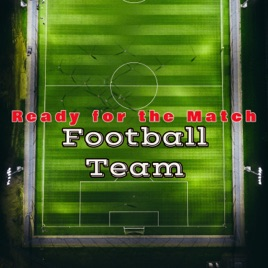 Football Team Ready for the Match – Top Workout Songs for Fitness Training  High Performances for the Final by Workout Music