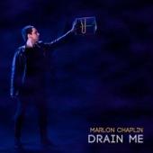 Marlon Chaplin - Drain Me