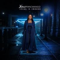 Xolly Mncwango - Jesus Is Enough